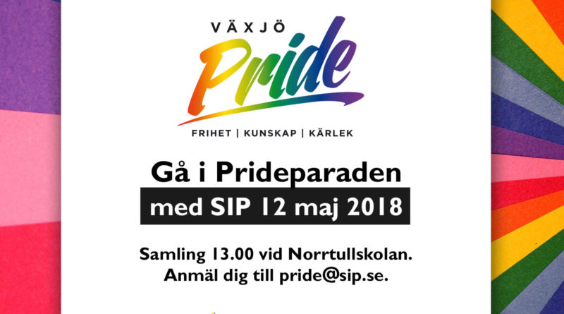 Bild med Pride Växjös logga och text Gå i Prideparaden med SIP 12 maj 2018